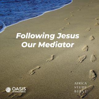 Urmându-L pe Isus, Mijlocitorul nostru