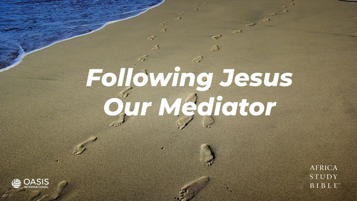 Following Jesus Our Mediator