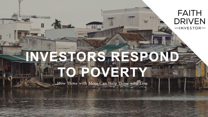 Investors Respond to Poverty