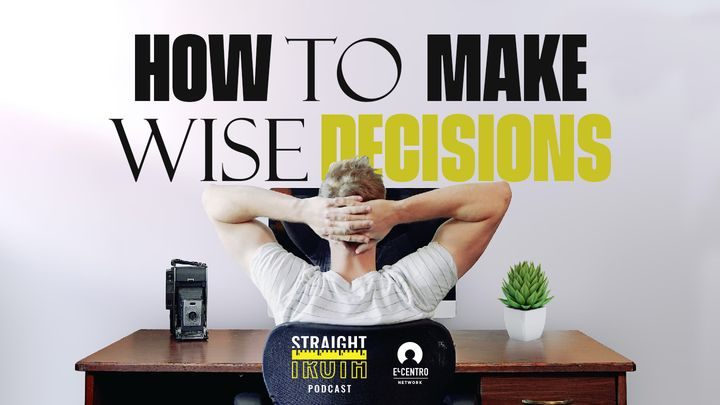 How to Make Wise Decisions