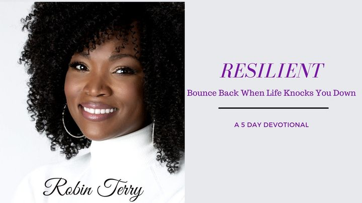 Resilient: Bounce Back When Life Knocks You Down