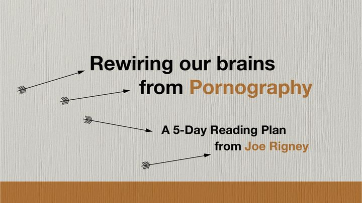 Rewiring Our Brains From Pornography