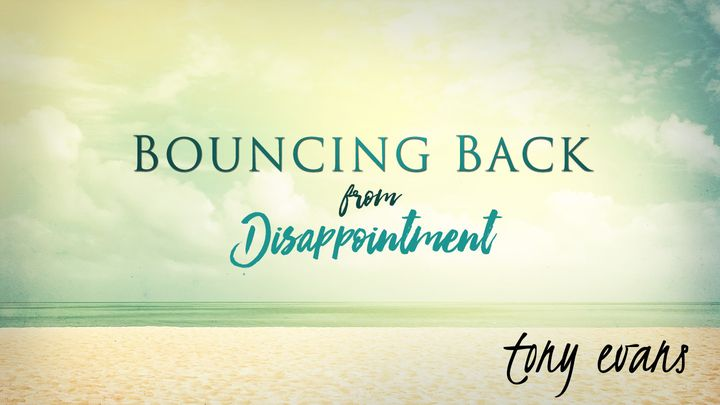 Bouncing Back From Disappointment