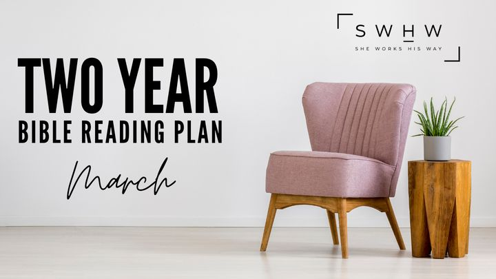 SWHW Two Year Bible Reading Plan: March, Year 2