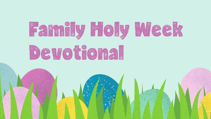 Family Holy Week Devotional