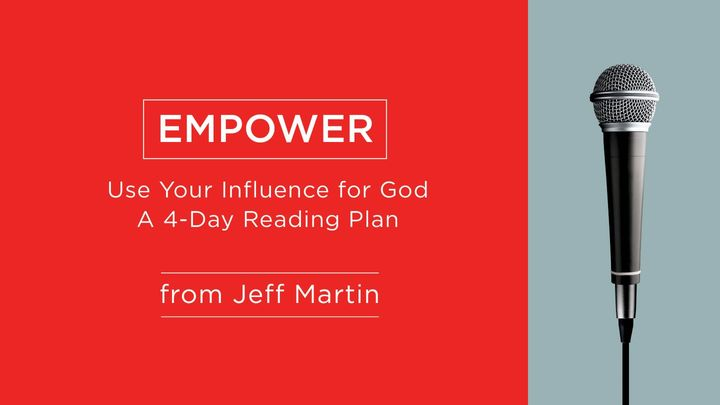 Empower - Use Your Influence for God