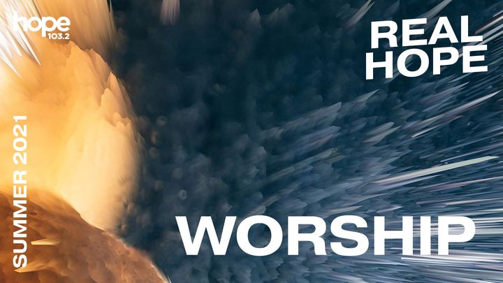 Real Hope: Worship