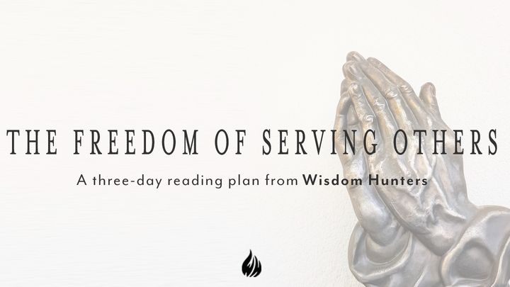 The Freedom of Serving Others