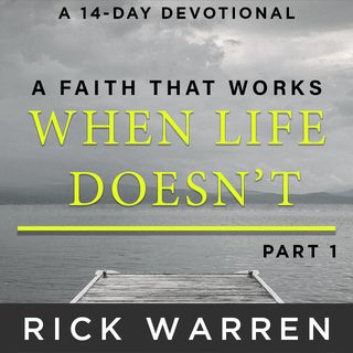 A Faith That Works When Life Doesn't