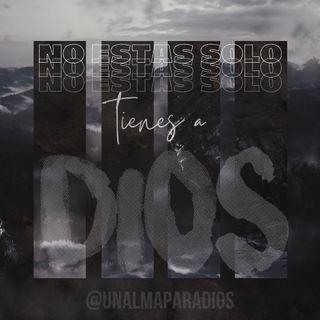 No Estás Solo, Tienes a Dios