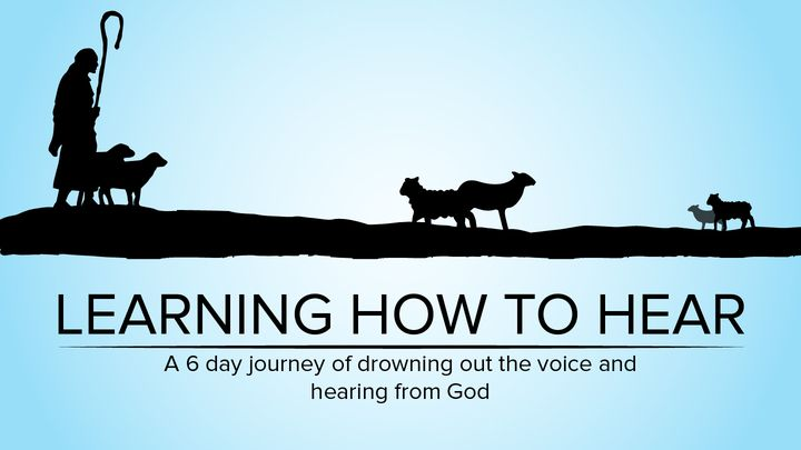 Learning How to Hear: A 6 Day Journey of Drowning Out the Noise and Hearing From God