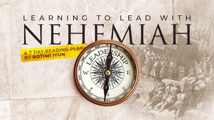 Learning to Lead With Nehemiah