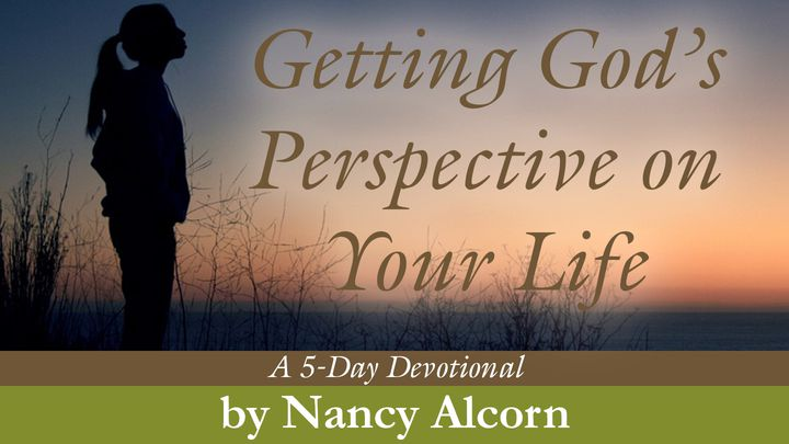 Getting God's Perspective On Your Life