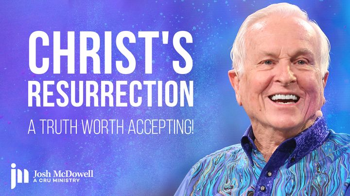 Christ's Resurrection: A Truth Worth Accepting!