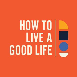 How to Live a Good Life: A Study for Kids
