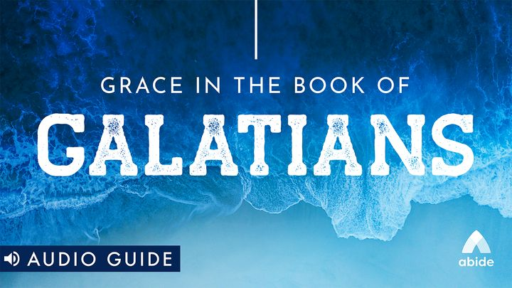 Grace in the Book of Galatians