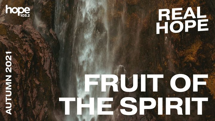 Real Hope: Fruit of the Spirit