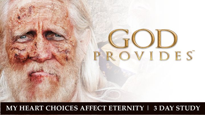 "God Provides: ""My Heart Choices Affect Eternity"" - Rich Man & Lazarus"
