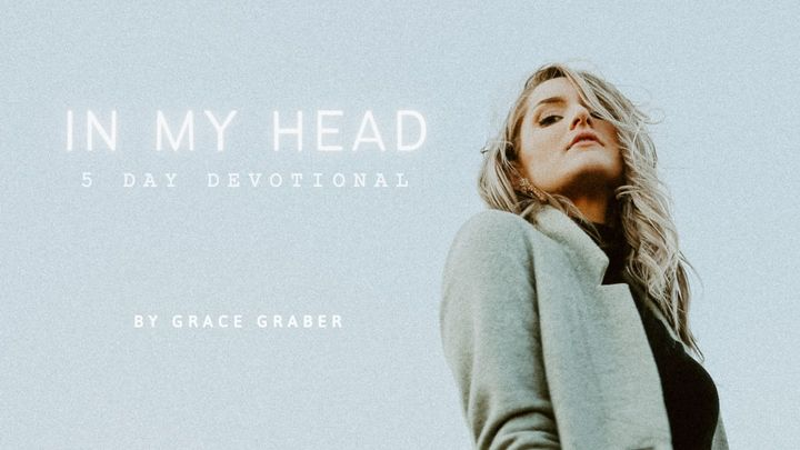 In My Head: A 5-Day Devotional by Grace Graber