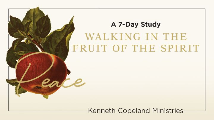 Walking in Peace: The Fruit of the Spirit 7-Day Bible-Reading Plan by Kenneth Copeland Ministries