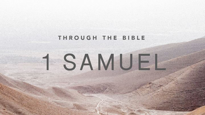 Through the Bible: First Samuel
