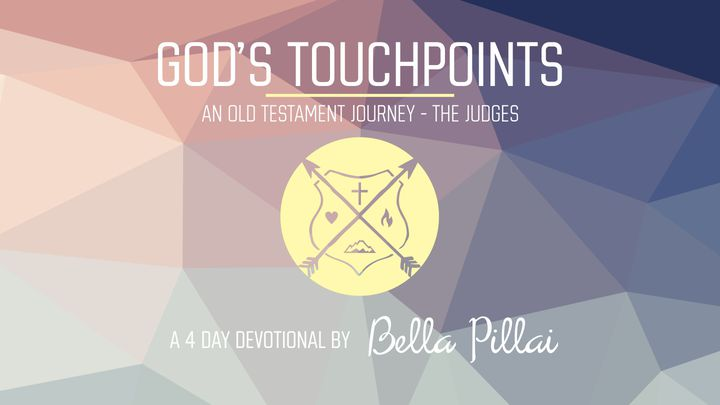 GOD'S TOUCHPOINTS - An Old Testament Journey (PART 2 - JUDGES)