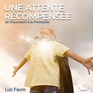 Une Attente Récompensée – de l'Ascension à la Pentecôte