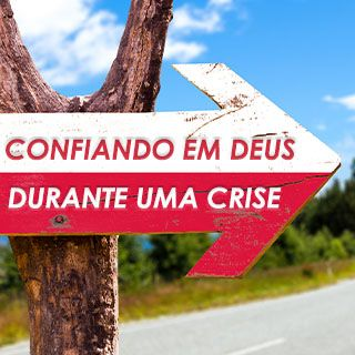Confiando Em Deus Durante Uma Crise