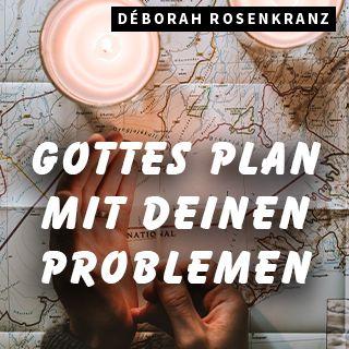 Gottes Plan mit deinen Problemen