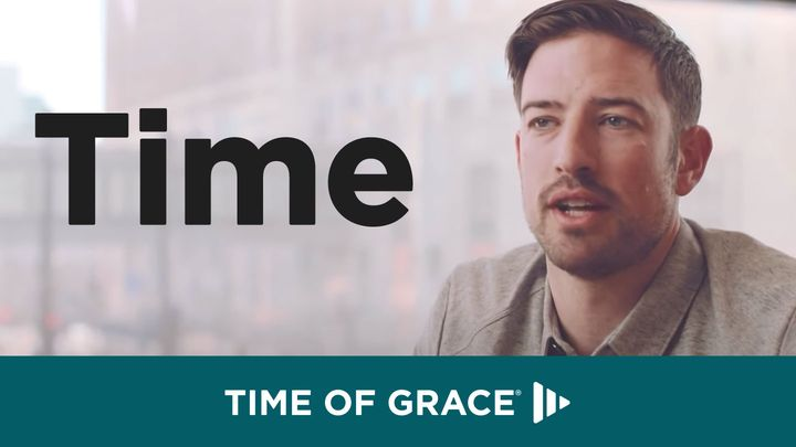 Time: Video Devotions From Your Time Of Grace
