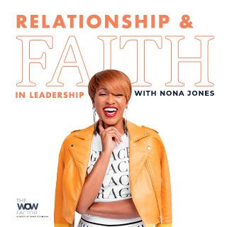 Relationship and Faith in Leadership with Nona Jones