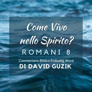 Come Vivo Nello Spirito?: Commentario Biblico Su Romani 8