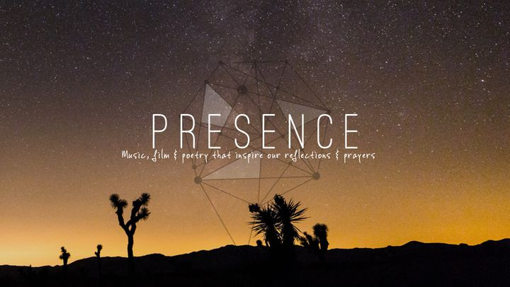 Presence - Arts That Inspire Reflection & Prayer