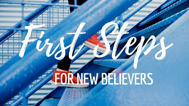 First Steps For New Believers