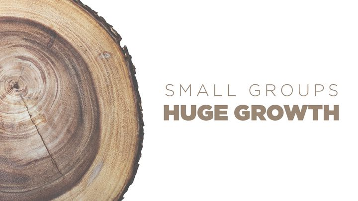 Small Groups, Huge Growth