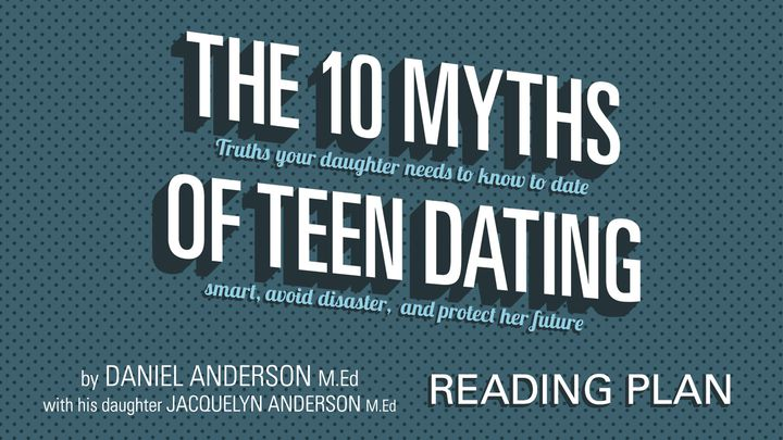 The 10 Myths Of Teen Dating