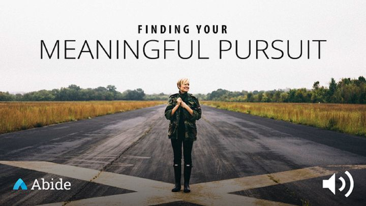 Finding Your Meaningful Pursuit