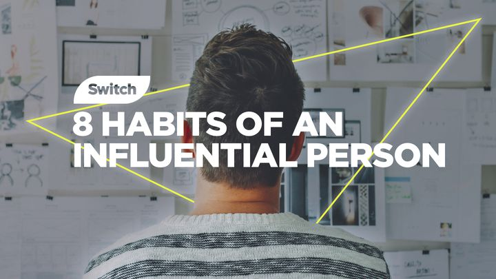 8 Habits Of An Influential Person