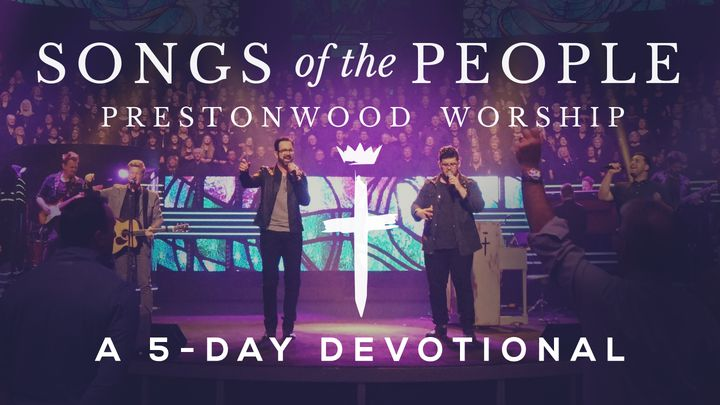 Prestonwood Worship - Songs Of The People