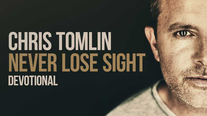 Chris Tomlin - Never Lose Sight Devotional