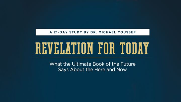 Revelation For Today: What The Ultimate Book Of The Future Says