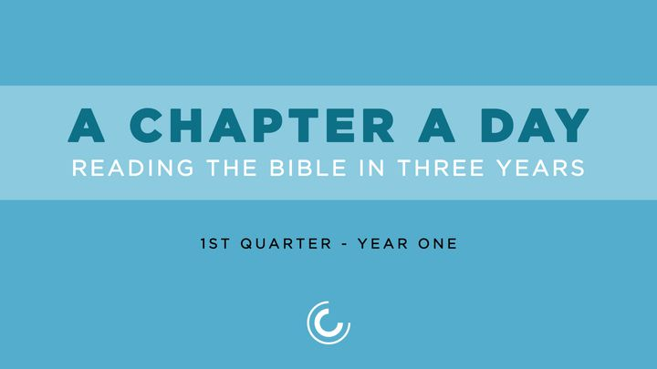 A Chapter A Day: Reading The Bible In 3 Years (Year 1, Quarter 1)