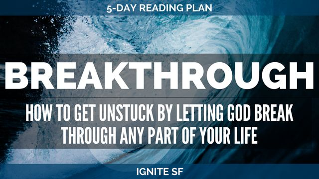 Breakthrough: How To Get Unstuck With God's Help