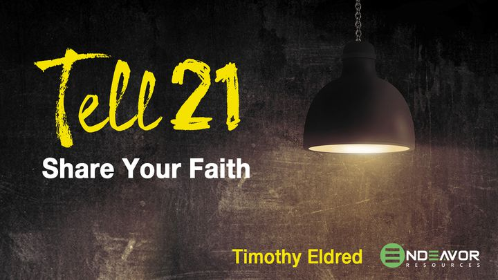 Share Your Faith (Tell21)