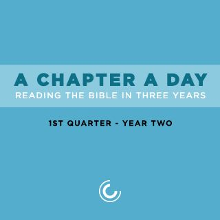 A Chapter A Day: Reading The Bible In 3 Years (Year 2, Quarter 1)