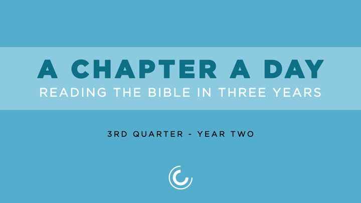 A Chapter A Day: Reading The Bible In 3 Years (Year 2, Quarter 3)