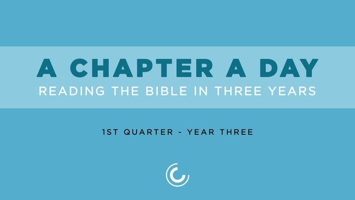 A Chapter A Day: Reading The Bible In 3 Years (Year 3, Quarter 1)