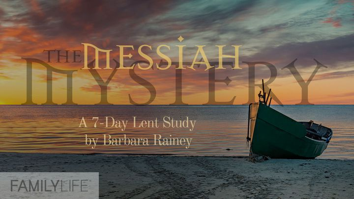 The Messiah Mystery: A Lent Study
