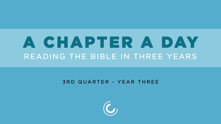 A Chapter A Day: Reading The Bible In 3 Years (Year 3, Quarter 3)