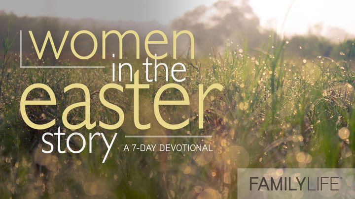 Women In The Easter Story